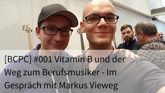 bcpc-001-vitamin-b-und-der-weg-zum-berufsmusiker-im-gespraech-mit-markus-vieweg-von-glasperlenspiel
